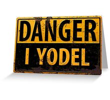 """Funny, """"DANGER, I Yodel"""" Realistic Metal with Rust Sign - yodelling Greeting Card"""