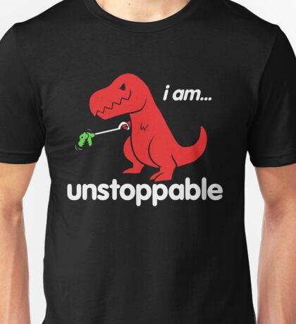 Funny Unstoppable T-Rex Unisex T-Shirt
