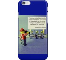 """...You cannot fool all of the people all of the time""  iPhone Case/Skin"