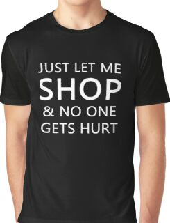Funny Sarcastic Let Me Shop Graphic T-Shirt Novelty Tee Love Graphic T-Shirt