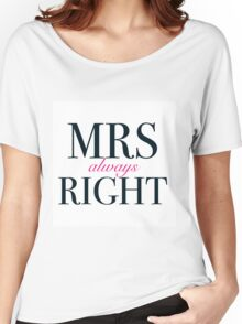 Mrs Always Right Women's Relaxed Fit T-Shirt