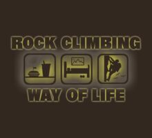 Rock Climbing Way Of Life by SportsT-Shirts