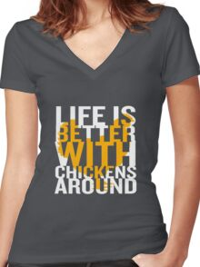 Life Is Better With Chickens Around T-Shirt Farm Gift Women's Fitted V-Neck T-Shirt