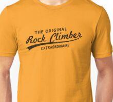 Original Rock Climber Extraordinaire Unisex T-Shirt
