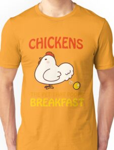 Chickens Pet That Poops Breakfast Funny Quote Unisex T-Shirt