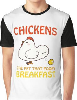 Chickens Pet That Poops Breakfast Funny Quote Graphic T-Shirt
