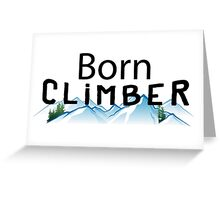 Born Rock Climber Greeting Card