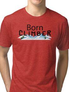 Born Rock Climber Tri-blend T-Shirt