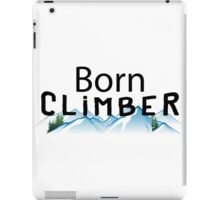 Born Rock Climber iPad Case/Skin