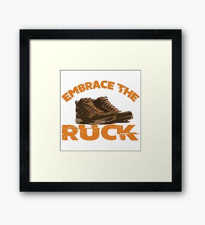 Embrace The Ruck  Framed Print