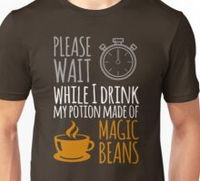Please wait while I drink my potion made of magic beans Unisex T-Shirt
