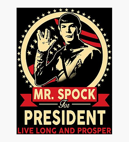 Spock for President Photographic Print