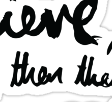 """""""There's What I Believe..."""" Quote From 'In The Flesh' Sticker"""