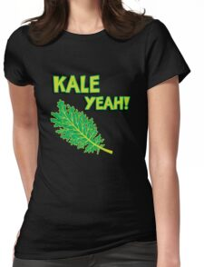 Kale Yeah! Funny quote about Kale. Womens Fitted T-Shirt