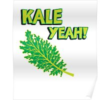 Kale Yeah! Funny quote about Kale. Poster