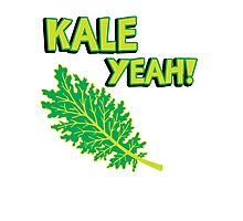 Kale Yeah! Funny quote about Kale. Photographic Print