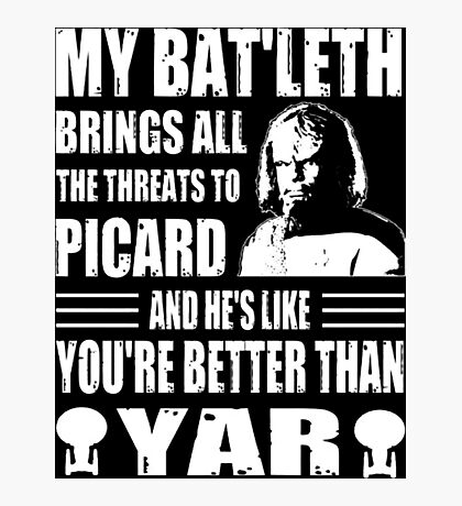 Worf's Bat'leth brings all the threats to Picard Photographic Print