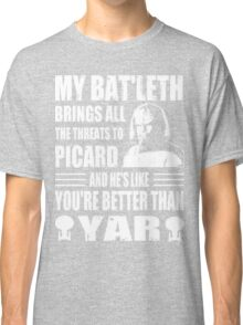 Worf's Bat'leth brings all the threats to Picard Classic T-Shirt