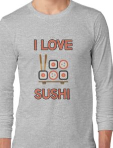 I love sushi Long Sleeve T-Shirt