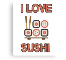 I love sushi Canvas Print