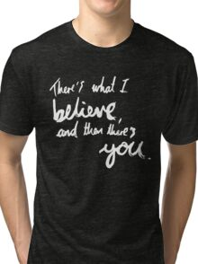 """""""There's What I Believe..."""" Quote From 'In The Flesh' (Inverted) Tri-blend T-Shirt"""