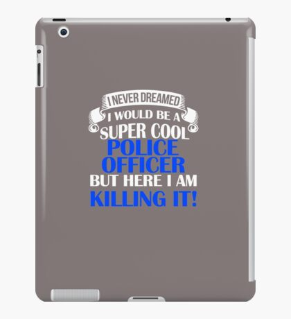A Super Cool Police Officer  iPad Case/Skin