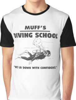 Muff's diving school. We go down with confidence. Funny quote. Graphic T-Shirt
