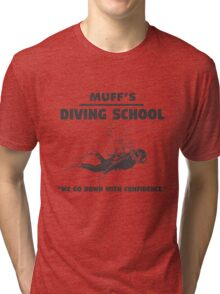 Muff's diving school. We go down with confidence. Funny quote. Tri-blend T-Shirt