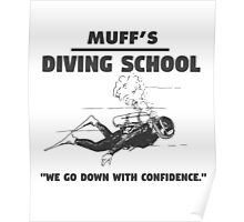 Muff's diving school. We go down with confidence. Funny quote. Poster