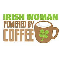 IRISH WOMAN powered by coffee Photographic Print
