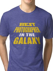 Best Photographer In The Galaxy Tri-blend T-Shirt
