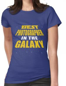 Best Photographer In The Galaxy Womens Fitted T-Shirt