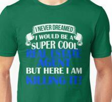A Super Cool Real Estate Agent  Unisex T-Shirt