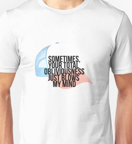 """Sometimes, your total obliviousness"" Stranger Things Dustin Unisex T-Shirt"