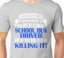 A Super Cool School Bus Driver  Unisex T-Shirt