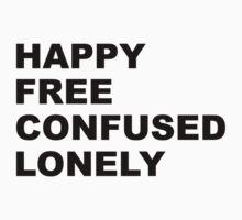 Happy Free Confused Lonely by NatalieMirosch
