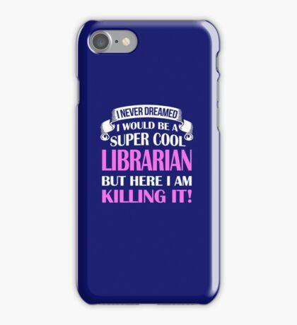 A Super Cool Librarian  iPhone Case/Skin