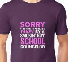 This Girl Taken By A Smokin Hot School Counselor Unisex T-Shirt
