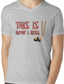 This is how I roll (sushi) Mens V-Neck T-Shirt