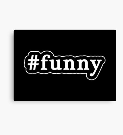 Funny - Hashtag - Black & White Canvas Print