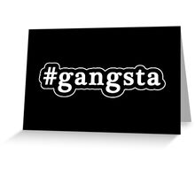 Gangsta - Hashtag - Black & White Greeting Card