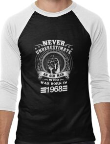 Never underestimate an old man who was born in 1968 Men's Baseball ¾ T-Shirt