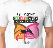 Different Colors Make The Day Brighter Unisex T-Shirt