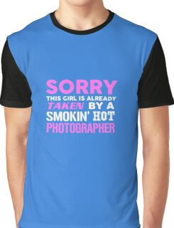 This Girl Taken By A Smokin Hot Photographer Graphic T-Shirt