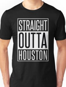 STRAIGHT OUTTA HOUSTON Unisex T-Shirt