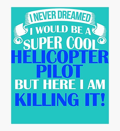 A Super Cool Helicopter Pilot  Photographic Print