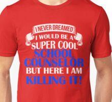 A Super Cool School Counselor Unisex T-Shirt