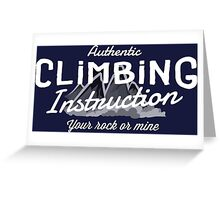 Rock Climbing Instruction Your Rock or Mine Greeting Card
