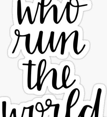 who run the world Sticker