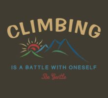 Climbing Is A Battle With Oneself Be Gentle by SportsT-Shirts